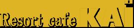 RESORT CAFE KAI